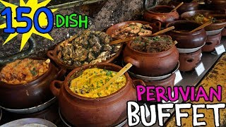 TRADITIONAL Peruvian Buffet in Lima Peru! 150 Dishes!