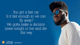 Khalid - Fast Car (Lyrics)