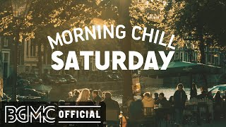 SATURDAY MORNING CHILL JAZZ: Good Mood Bossa Nova & Jazz Cafe Music for Weekend Relaxation
