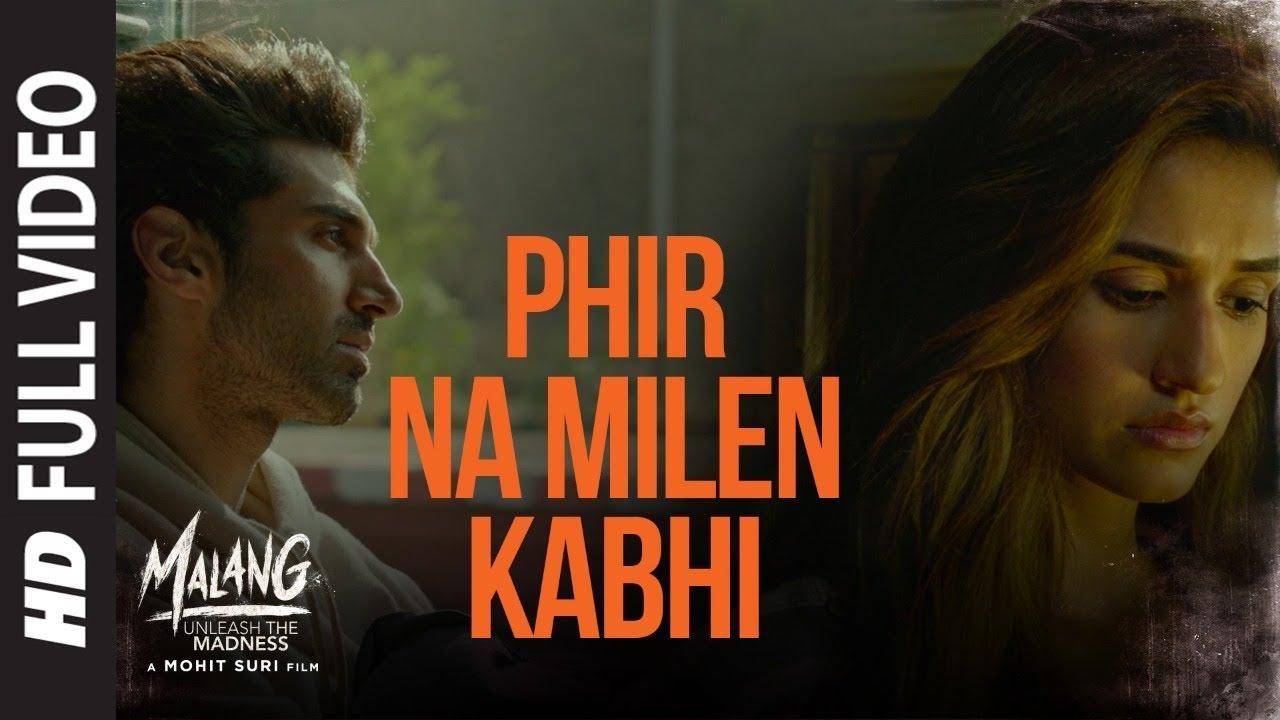 फिर ना मिले कभी Phir Na Mile Kabhi Lyrics in Hindi - Malang - Ankit Tiwari