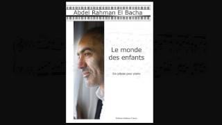 Abdel Rahman El Bacha - Le monde des enfants - Six pièces pour piano