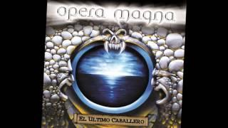 Opera Magna - El Último Caballero - 03 - Largo Viaje
