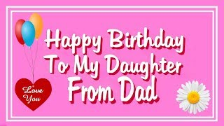 Happy Birthday To My Daughter From Dad