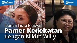 Unggah Potret Nikita Willy, Ibunda Indra Priawan Pamerkan Kedekatannya dengan Sang Menantu