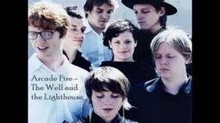 Arcade Fire - The Well and the Lighthouse