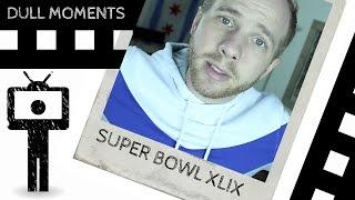Dull Moments - Super Bowl XLIX Predictions