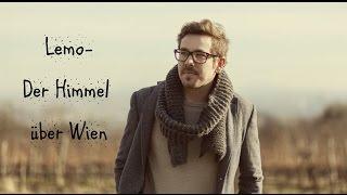 Lemo  Der Himmel über Wien Lyrics ❤