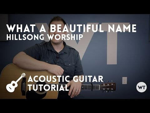 What A Beautiful Name - Hillsong - Tutorial (acoustic guitar)
