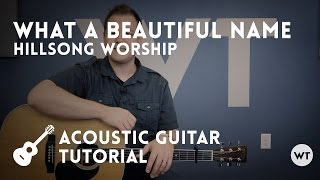 What A Beautiful Name   Hillsong   Tutorial (acoustic Guitar)