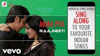 Mora Piya - Raajneeti|Official Bollywood Lyrics|Aadesh