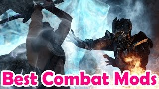 Best Skyrim Combat Mods Of All Time