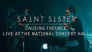 Saint Sister   Causing Trouble [Live At The National Concert Hall]