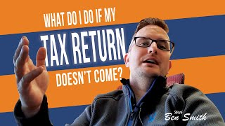 What do I do if My Tax Refund Doesn't Come?