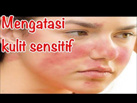 Video 5 Tips mengatasi kulit wajah sensitif