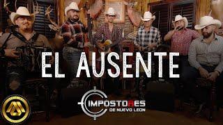 Impostores De Nuevo Leon - El Ausente (Video Musical)