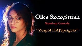 Zespół HAJSpergera | OLKA SZCZĘŚNIAK | Stand Up 2019
