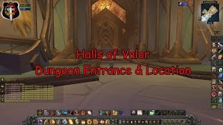 Halls Of Valor Dungeon Entrance & Location ( World Of Warcraft Legion )