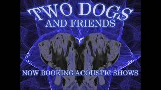 TWO DOGS AND FRIENDS VIDEO PROMO