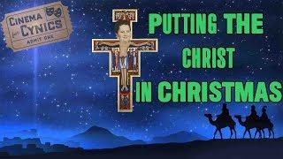 CYNICS VS. CINEMA - Putting the Christ back in CHRISTmas.