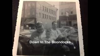 Down In The Boondocks ( Joe South Cover )