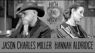 Jason Charles Miller and Hannah Aldridge - High and Dry