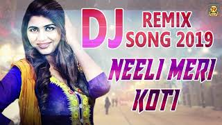 Dj Remix Song 2019 | Neeli Meri Koti | Renuka Panwar | Hindi Lokgeet Song 2019 | Trimurti