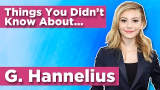 G. Hannelius Facts You Might Have Not Known!