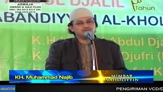KH. Muhammad Najib - Maulid Nabi Muhammad SAW & Haul As-Syeikh Bahauddin An-Naqsyabandiyyah