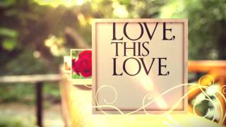 """THIS LOVE"" LYRIC VIDEO GETS RELEASED TODAY!"
