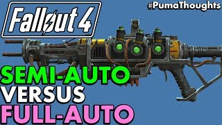 Fallout 4: Which is Better? Semi Auto or Automatic Guns and Weapons #PumaThoughts