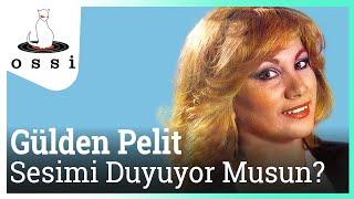 Gülden Pelit / Sesimi Duyuyor Musun?