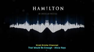 HAMILTON Mixtape (Effect) - That Would Be Enough   Alicia Keys