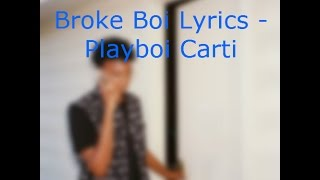 Broke Boi Lyrics - Playboi Carti
