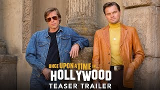 Video thumbnail for ONCE UPON A TIME IN HOLLYWOOD <br/> Official Teaser Trailer
