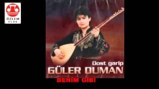 Güler Duman      -        BENİM GİBİ