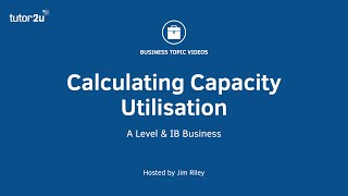 Capacity Utilisation - How to Calculate It
