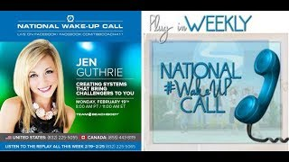 National Wake UP Call- Jen Guthrie - Creating Systems That Bring Challengers To YOU