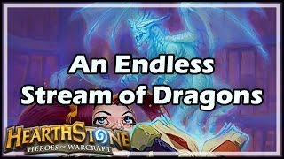 [Hearthstone] An Endless Stream of Dragons