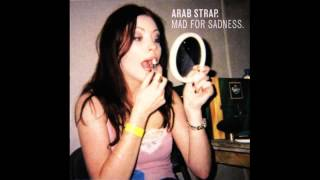 Arab Strap - New Birds (Mad for Sadness) - Live Recording