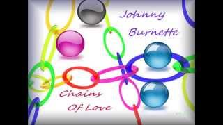 Johnny Burnette - Chains Of Love