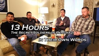 13 Hours: The Secret Soldiers of Benghazi ... In Their Own Words