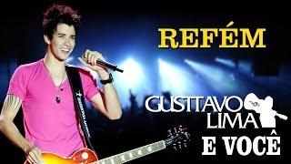 Gusttavo Lima - Refém - [DVD Gusttavo Lima e Você] (Clipe Oficial)