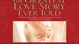 4) The Greatest Love Story Ever Told by Connie Witter: Transformed by His Love
