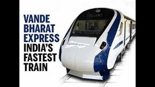 Vande Bharat Express - India's First Semi High Speed, which is about 160 kilometers per hour