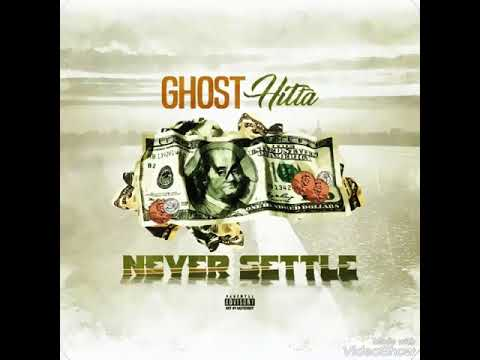 Ghost Hitta × Never Settle (Prod.By Ade Beats)