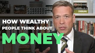 How Wealthy People Think About Money