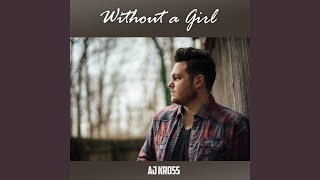 AJ Kross Without A Girl