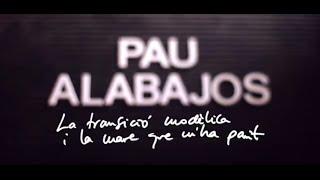 Pau Alabajos - La Transició Modèlica I La Mare Que M'ha Parit (Valencià)