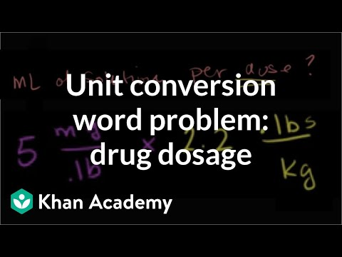 Multiple units word problem drug dosage (advanced) (video) Khan