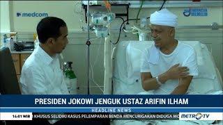 Presiden Jokowi Jenguk & Mendoakan Ustaz Arifin Ilham